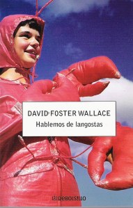Portada edición española de Hablemos de Langostas. David Foster Wallace
